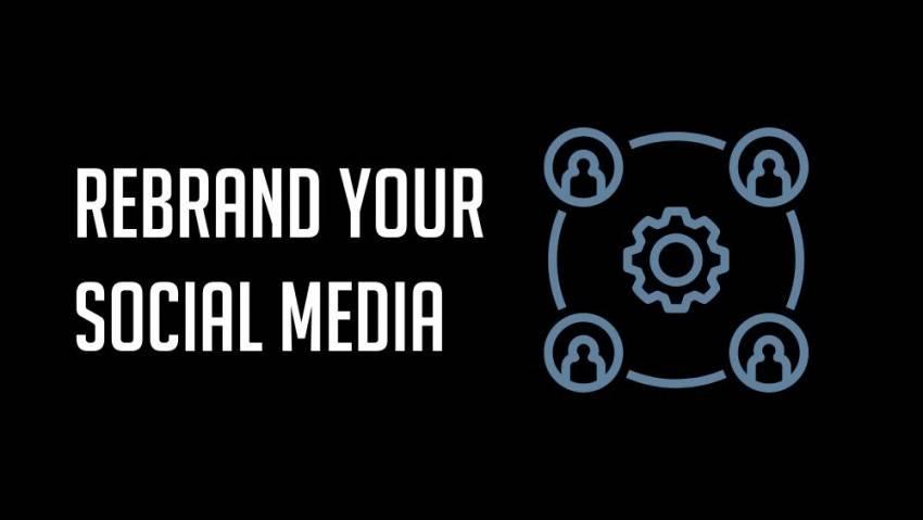 Rebrand social media accounts